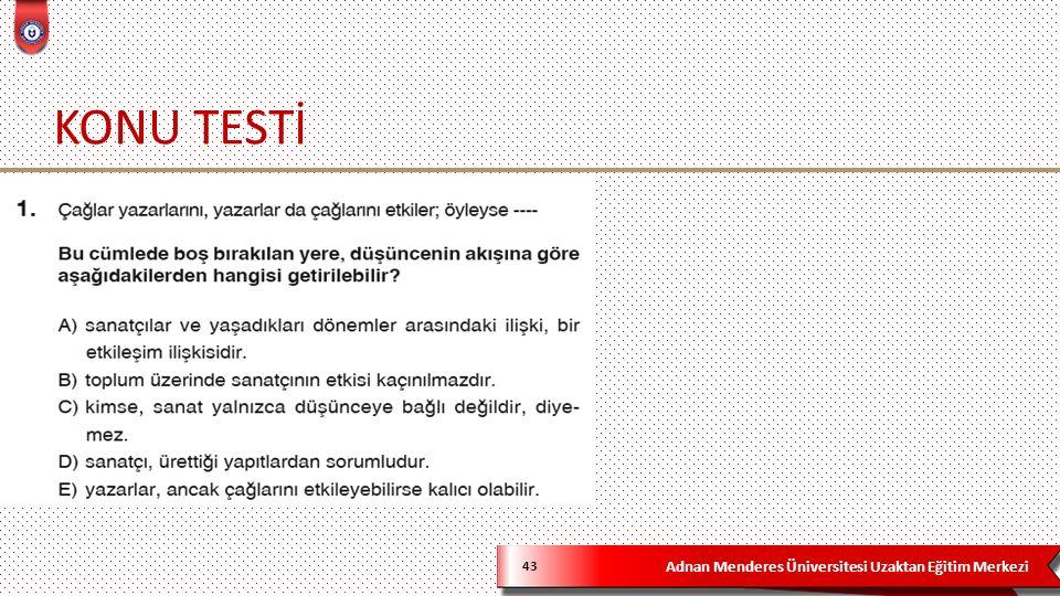 Adnan Menderes Üniversitesi Uzaktan Eğitim Merkezi KONU TESTİ 43
