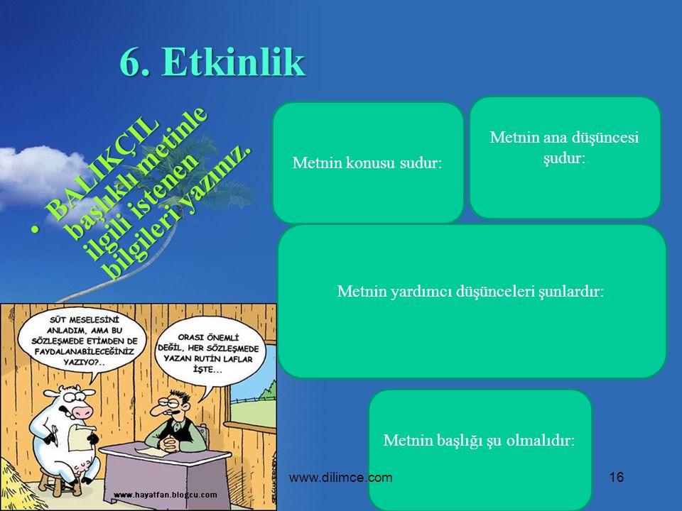 6. Etkinlik BALIKÇIL başlıklı metinle ilgili istenen bilgileri yazınız.