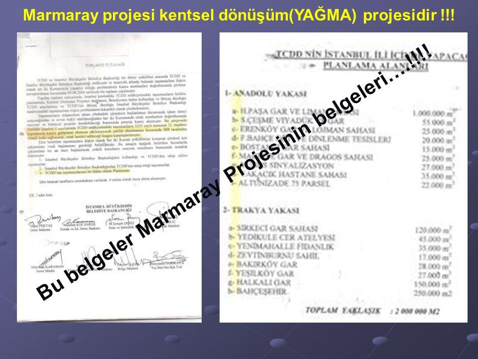 Marmaray projesi kentsel dönüşüm(YAĞMA) projesidir !!.