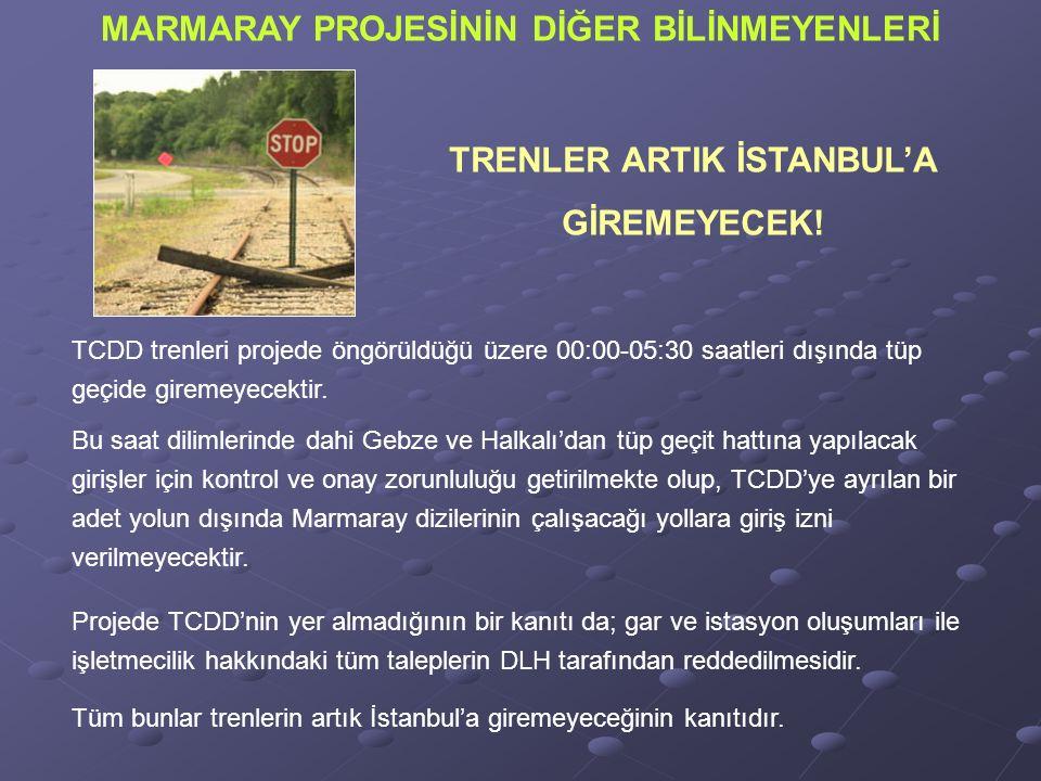 TRENLER ARTIK İSTANBUL'A GİREMEYECEK.
