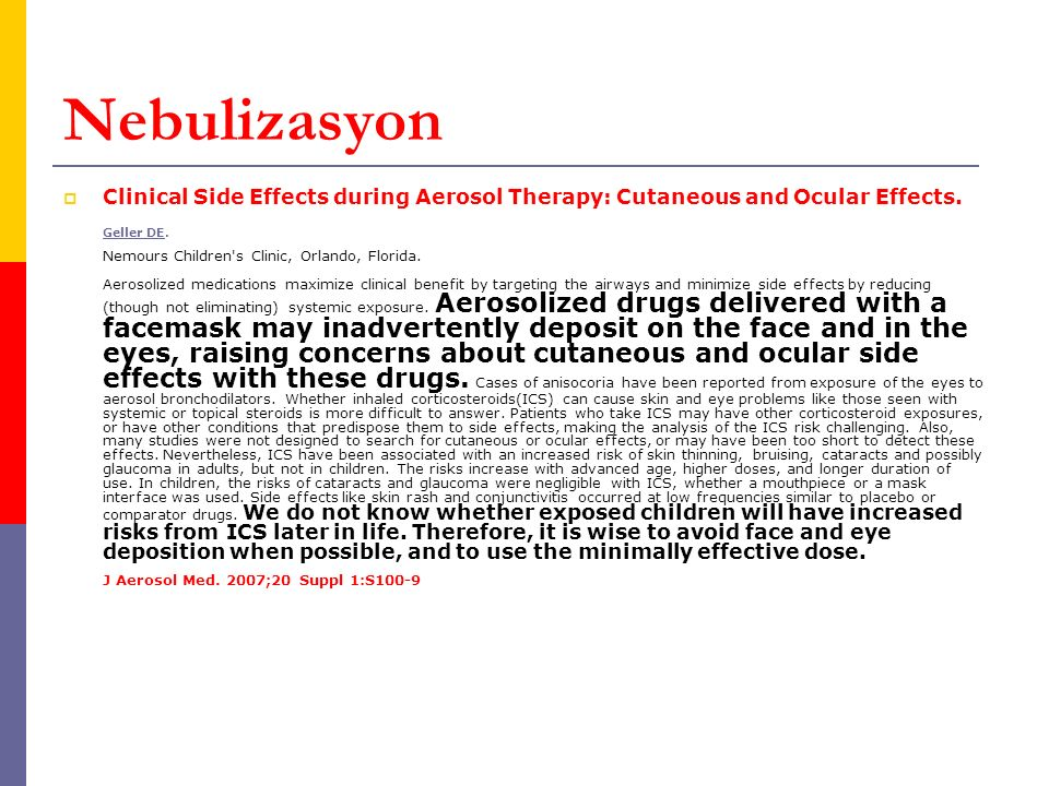 Nebulizasyon  Clinical Side Effects during Aerosol Therapy: Cutaneous and Ocular Effects.