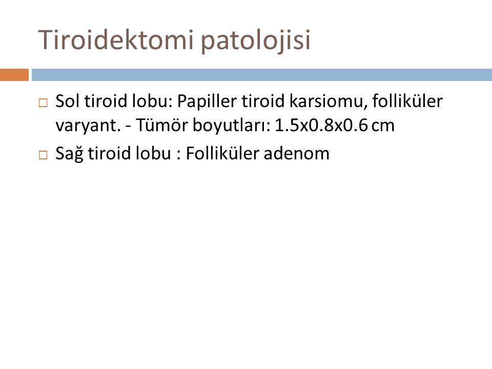Öykü&Fizik Muayene Tiroid US- Mg risk değerlendirmesi TSH&FT4 Kalsitonin.