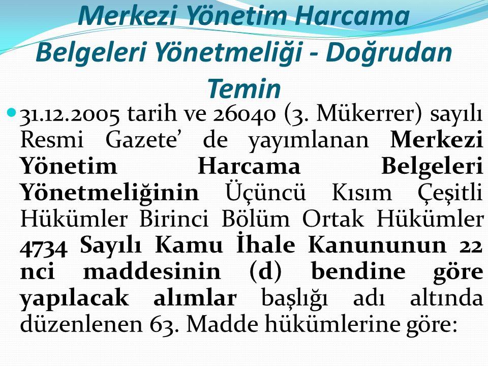 Merkezi Yönetim Harcama Belgeleri Yönetmeliği - Doğrudan Temin 31.12.2005 tarih ve 26040 (3.
