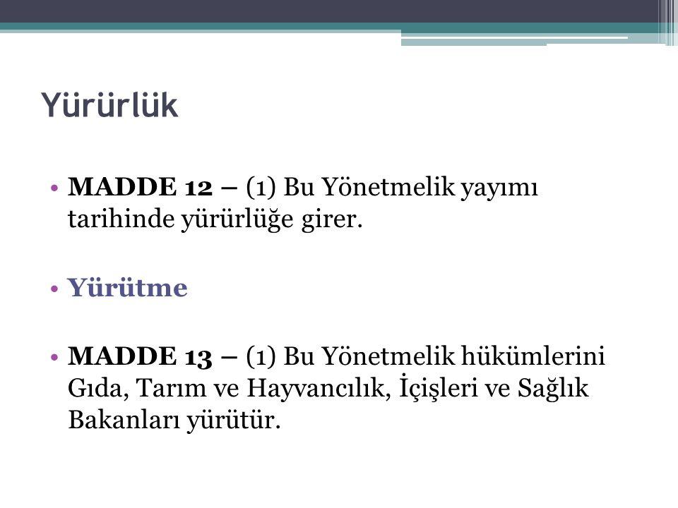 Yürürlük MADDE 12 – (1) Bu Yönetmelik yayımı tarihinde yürürlüğe girer.