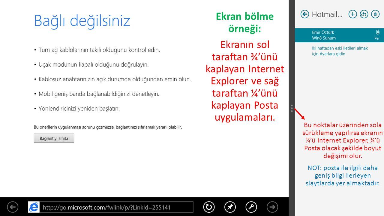 Ekran bölme örneği: Ekranın sol taraftan ¾'ünü kaplayan Internet Explorer ve sağ taraftan ¼'ünü kaplayan Posta uygulamaları.