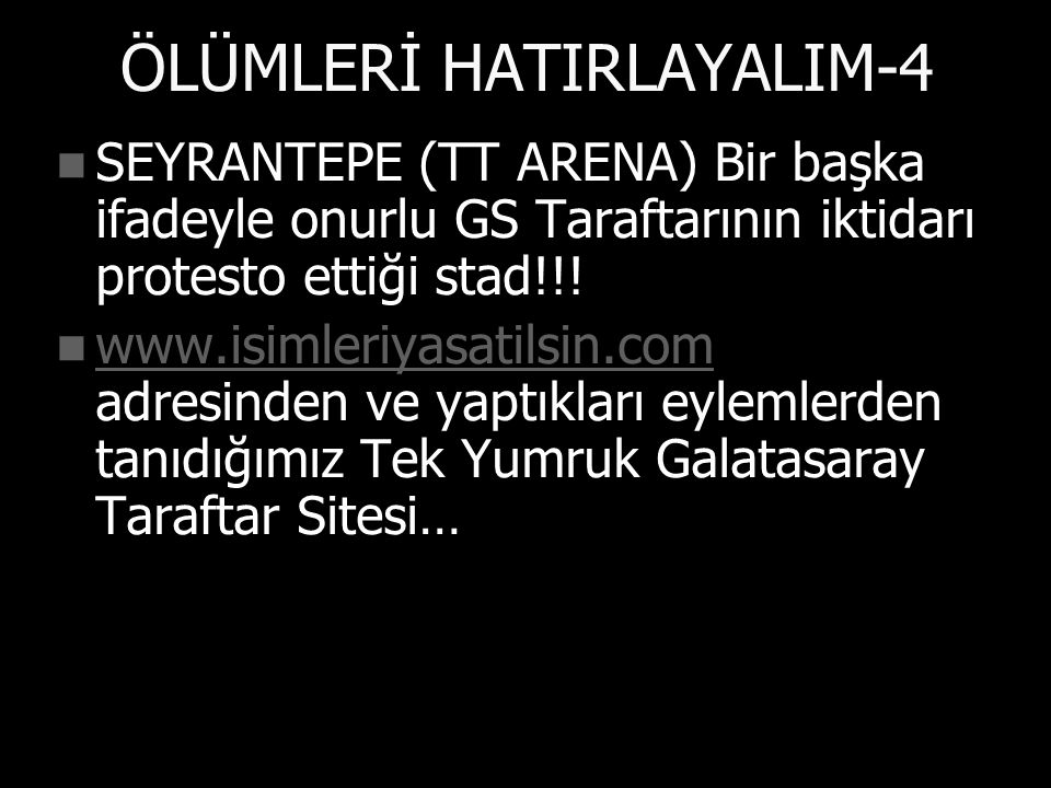 ÖLÜMLERİ HATIRLAYALIM-4 SEYRANTEPE (TT ARENA) Bir başka ifadeyle onurlu GS Taraftarının iktidarı protesto ettiği stad!!.