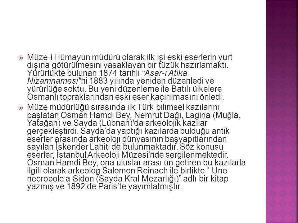  Osman Hamdi Bey, yakın çevresini de çeşitli kazılarda görevlendirmişti.