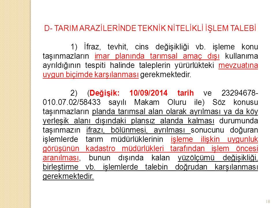 18 D- TARIM ARAZİLERİNDE TEKNİK NİTELİKLİ İŞLEM TALEBİ 1) İfraz, tevhit, cins değişikliği vb.