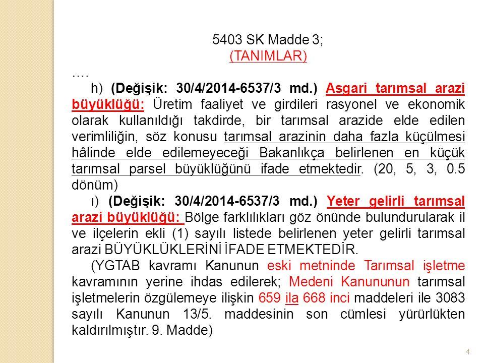 5403 SK Madde 3; (TANIMLAR) ….