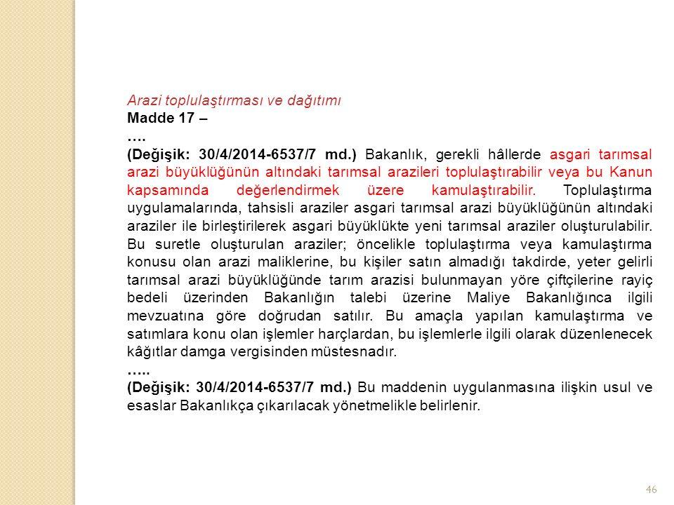 Arazi toplulaştırması ve dağıtımı Madde 17 – ….