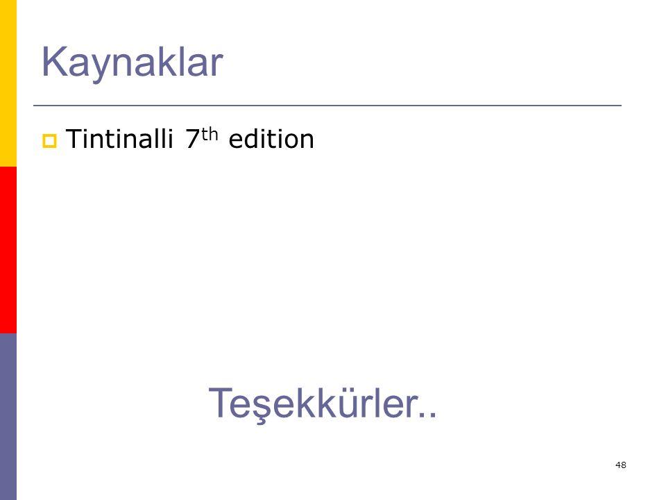48 Kaynaklar  Tintinalli 7 th edition Teşekkürler..