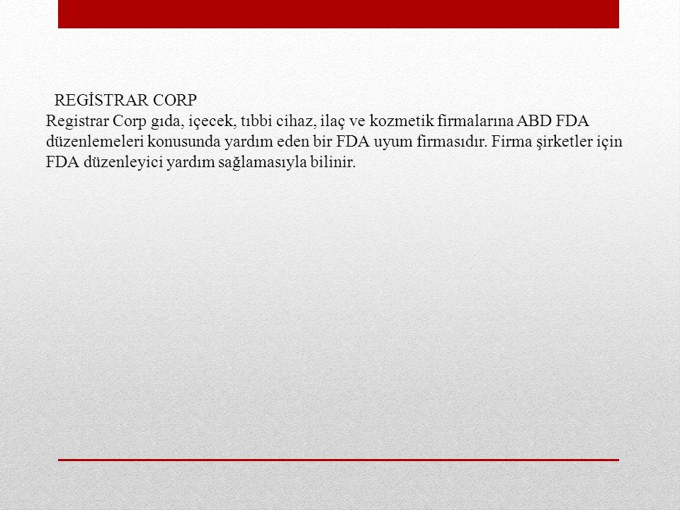 REGİSTRAR CORP Registrar Corp gıda, içecek, tıbbi cihaz, ilaç ve kozmetik firmalarına ABD FDA düzenlemeleri konusunda yardım eden bir FDA uyum firmasıdır.