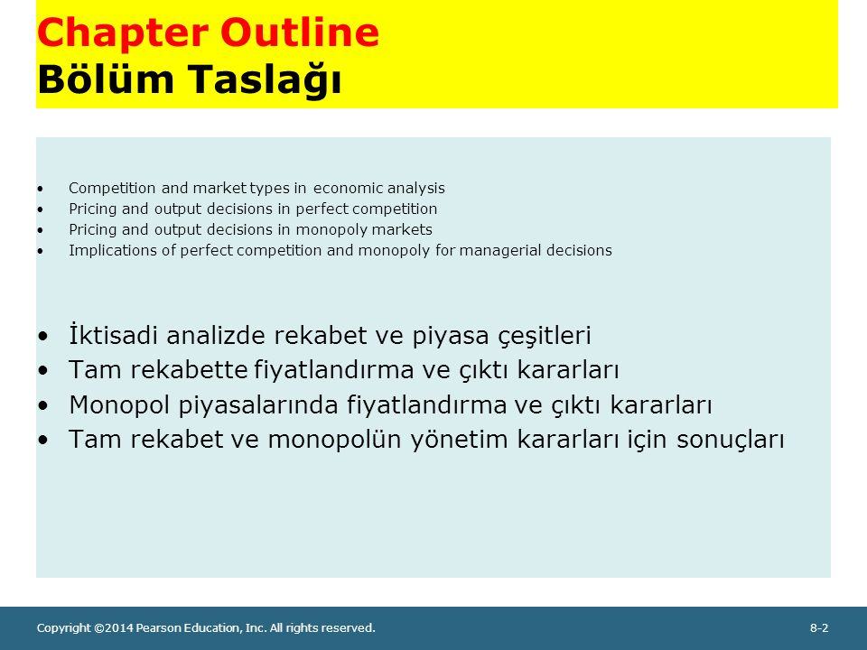 Copyright ©2014 Pearson Education, Inc. All rights reserved.8-2 Chapter Outline Bölüm Taslağı Competition and market types in economic analysis Pricin