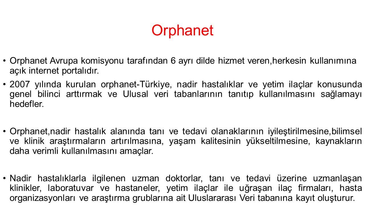 Orphanet Orphanet Avrupa komisyonu tarafından 6 ayrı dilde hizmet veren,herkesin kullanımına açık internet portalıdır.