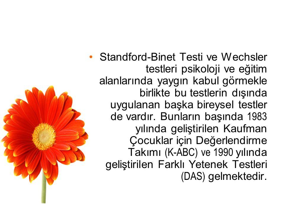 Standford-Binet Testi ve Wechsler testleri psikoloji ve eğitim alanlarında yaygın kabul görmekle birlikte bu testlerin dışında uygulanan başka bireysel testler de vardır.