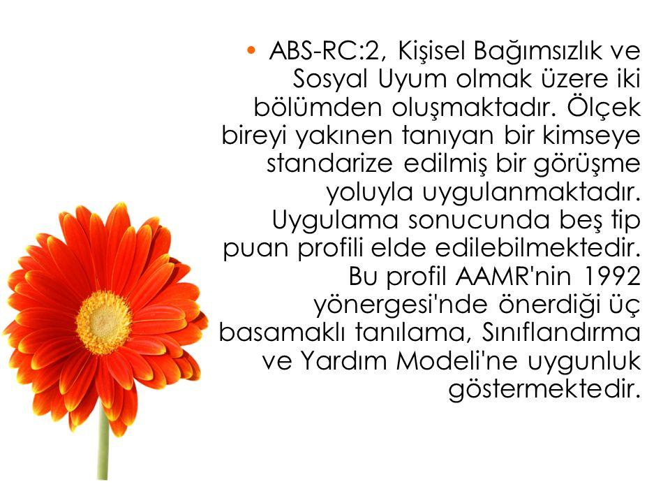 ABS-RC:2, Kişisel Bağımsızlık ve Sosyal Uyum olmak üzere iki bölümden oluşmaktadır.