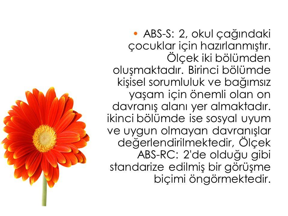 ABS-S: 2, okul çağındaki çocuklar için hazırlanmıştır.