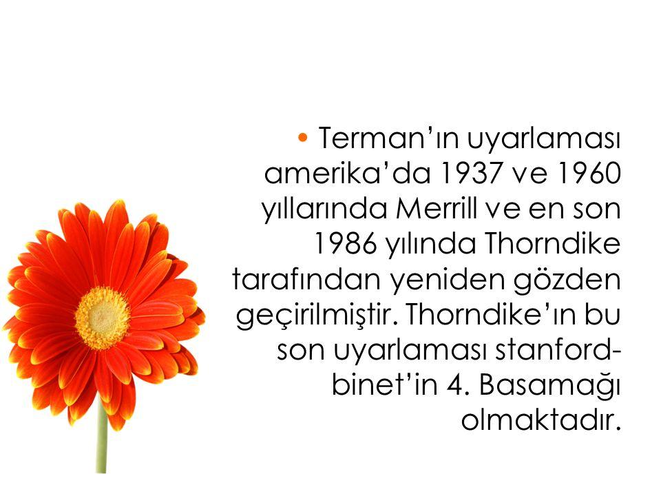 Terman'ın uyarlaması amerika'da 1937 ve 1960 yıllarında Merrill ve en son 1986 yılında Thorndike tarafından yeniden gözden geçirilmiştir.