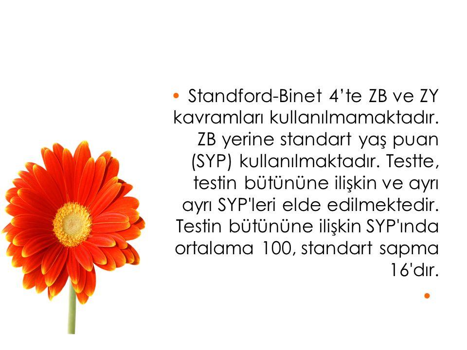 Standford-Binet 4'te ZB ve ZY kavramları kullanılmamaktadır.