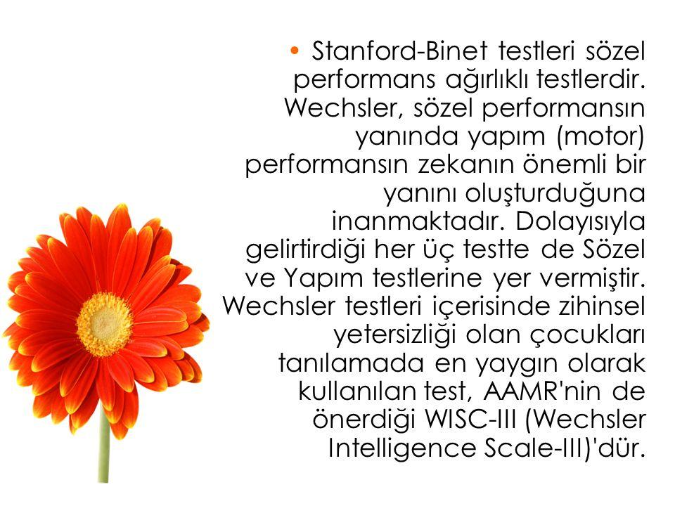 Stanford-Binet testleri sözel performans ağırlıklı testlerdir.