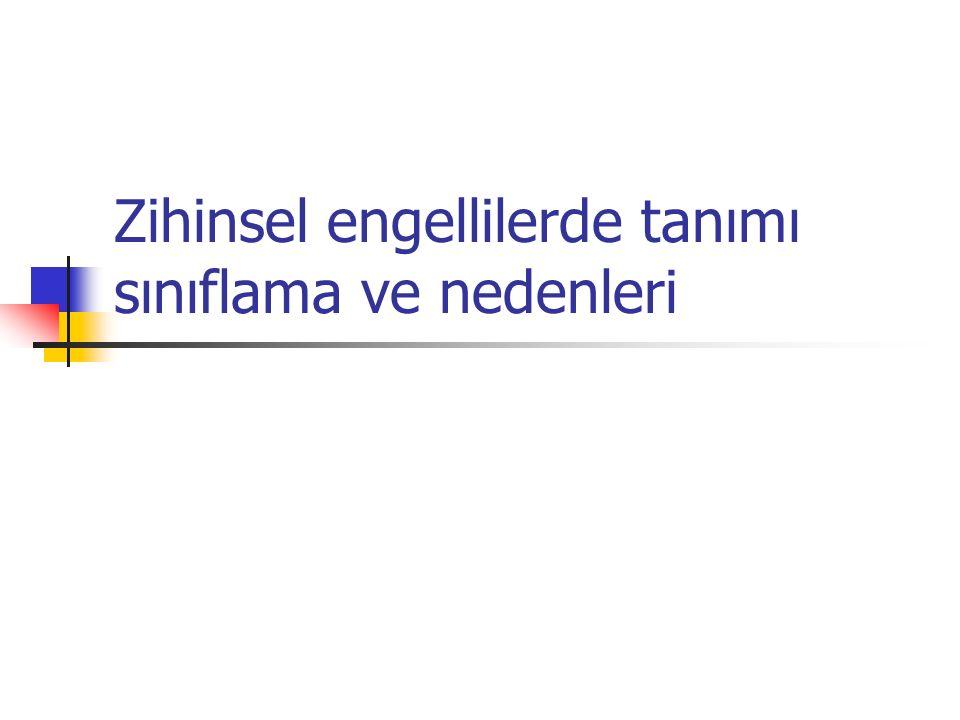 Türkiye'deki Sınıflandırma Biçimleri  18 Ocak 2000 tarihinde yürürlüğe giren Milli Eğitim Bakanlığı Özel Eğitim Hizmetleri Yönetmeliği'nde zihinsel öğrenme yetersizliği terimi altında, zihin özürlü bireyler şöyle sınıflandırılmıştır: 1.Hafif düzeyde zihinsel öğrenme yetersizliği 2.Orta düzeyde zihinsel öğrenme yetersizliği 3.Ağır düzeyde zihinsel öğrenme yetersizliği 4.Klinik bakıma gereksinim nedeniyle zihinsel öğrenme yetersizliği