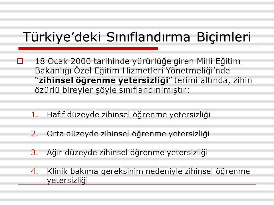 """Türkiye'deki Sınıflandırma Biçimleri  18 Ocak 2000 tarihinde yürürlüğe giren Milli Eğitim Bakanlığı Özel Eğitim Hizmetleri Yönetmeliği'nde """"zihinsel"""