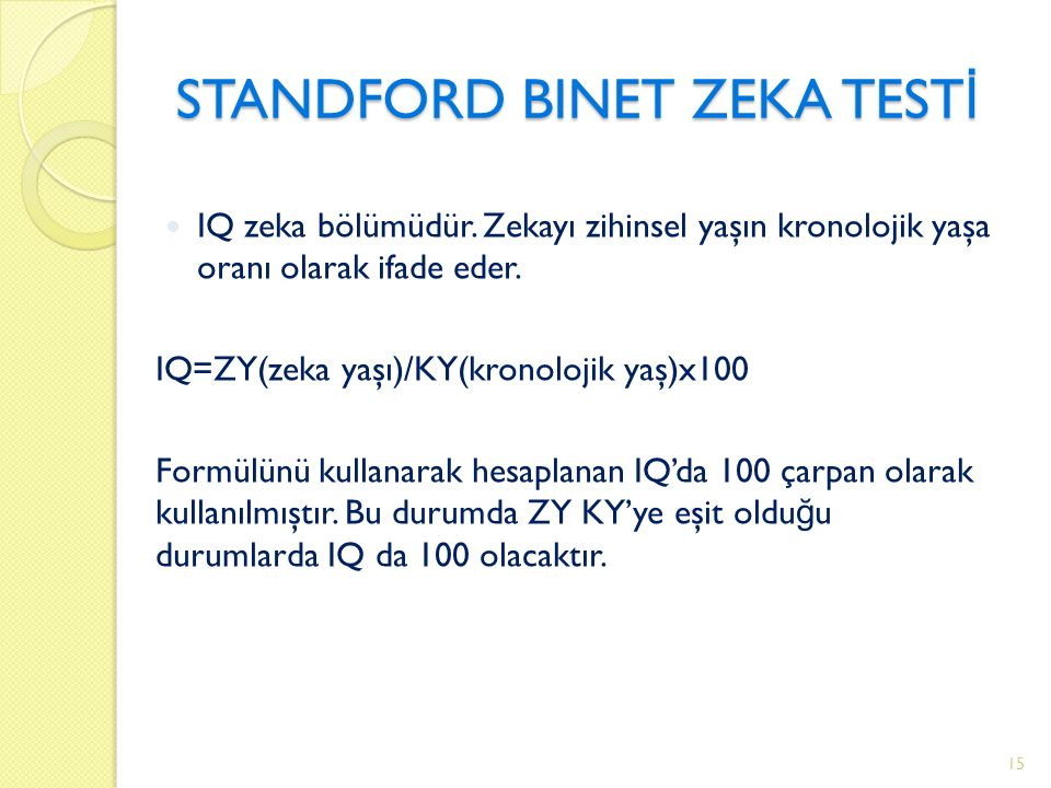STANDFORD BINET ZEKA TEST İ IQ zeka bölümüdür.