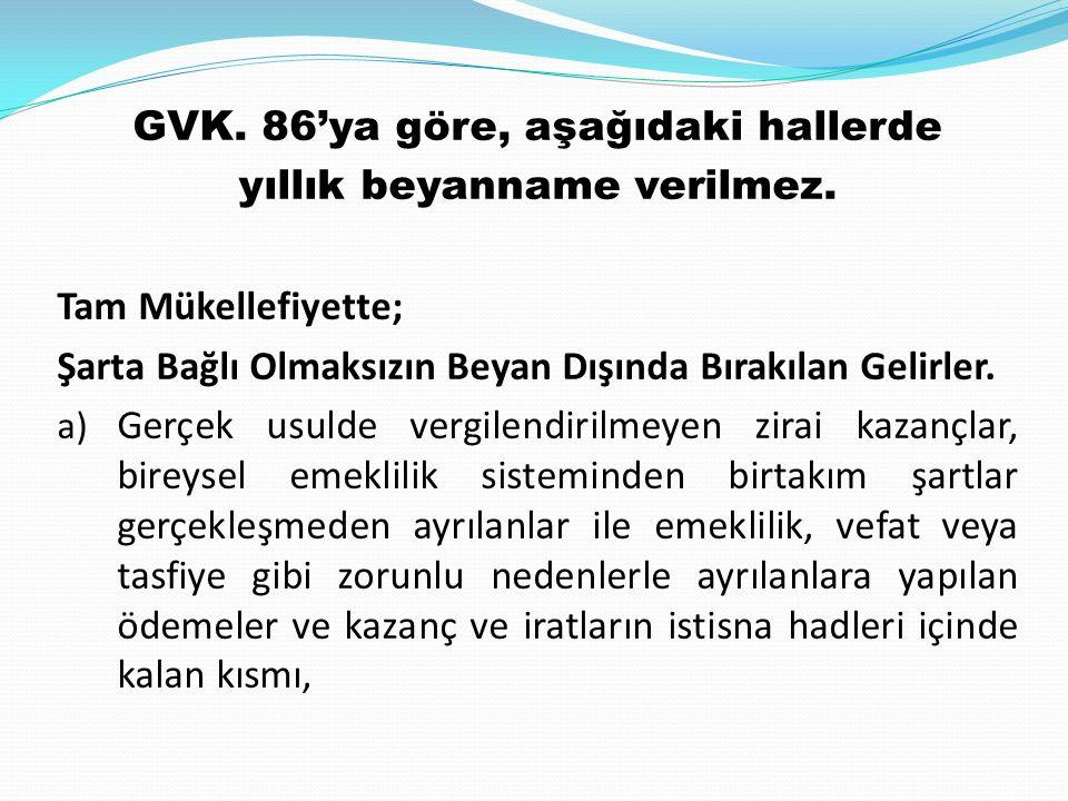 GVK.86'ya göre, aşağıdaki hallerde yıllık beyanname verilmez.