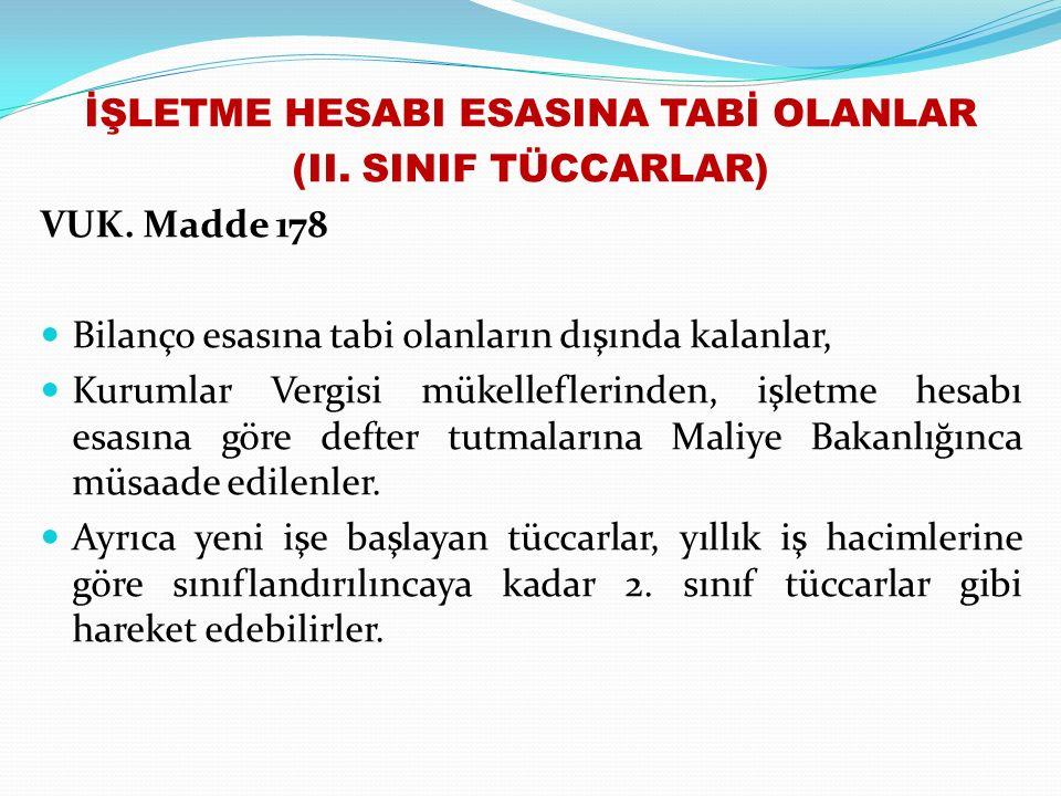 İŞLETME HESABI ESASINA TABİ OLANLAR (II.SINIF TÜCCARLAR) VUK.