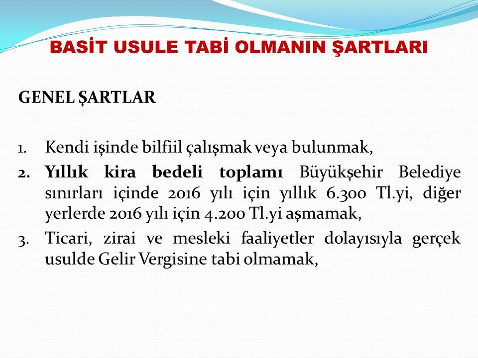 BASİT USULE TABİ OLMANIN ŞARTLARI GENEL ŞARTLAR 1.