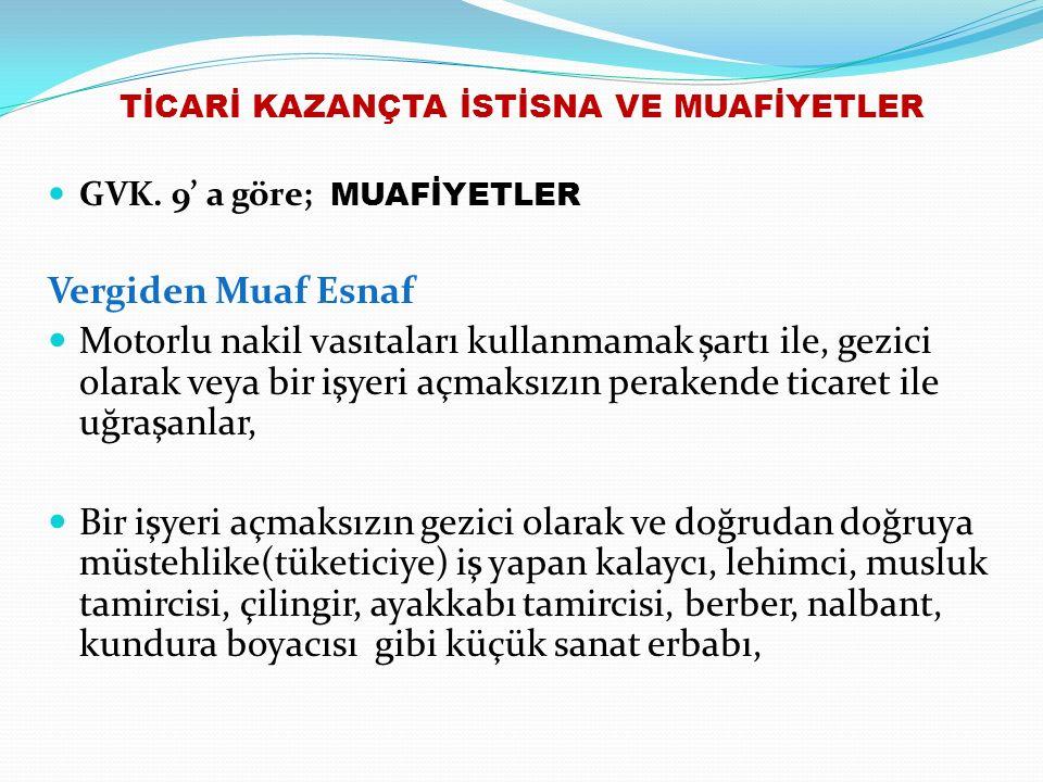 TİCARİ KAZANÇTA İSTİSNA VE MUAFİYETLER GVK.