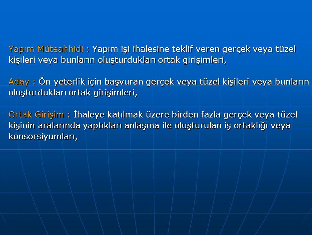 TEMİNAT OLARAK KABUL EDİLECEK DEĞERLER Tedavüldeki Türk Parası.
