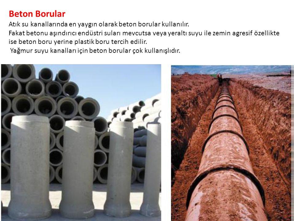 Beton Borular Atık su kanallarında en yaygın olarak beton borular kullanılır.