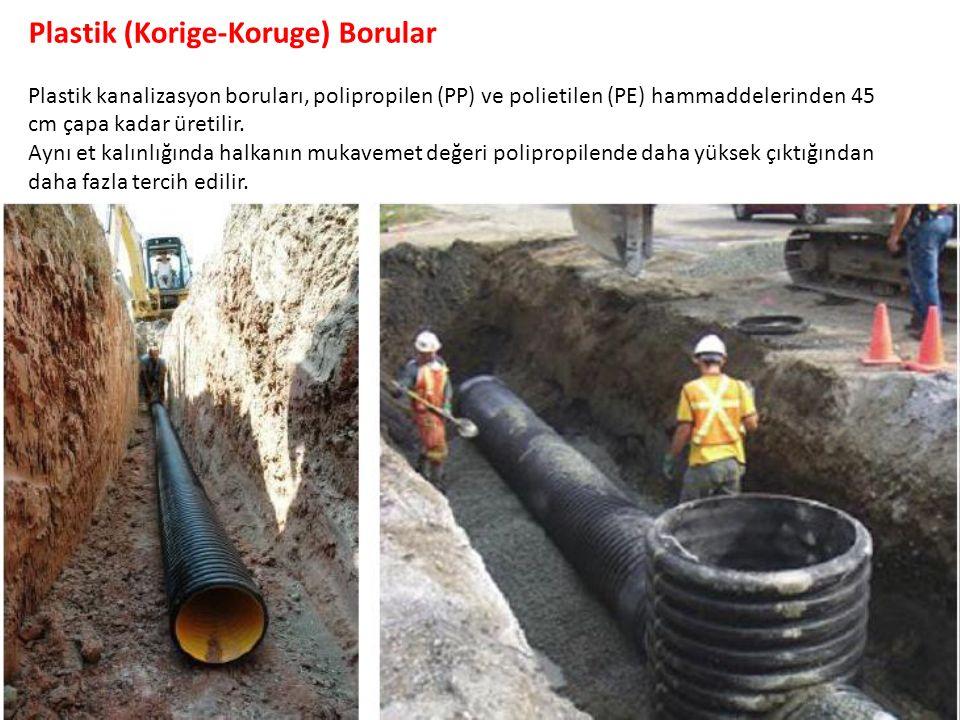 Plastik (Korige-Koruge) Borular Plastik kanalizasyon boruları, polipropilen (PP) ve polietilen (PE) hammaddelerinden 45 cm çapa kadar üretilir.