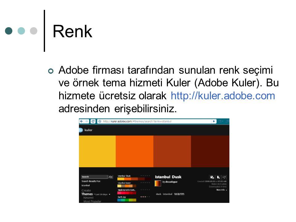 Renk Adobe firması tarafından sunulan renk seçimi ve örnek tema hizmeti Kuler (Adobe Kuler). Bu hizmete ücretsiz olarak http://kuler.adobe.com adresin