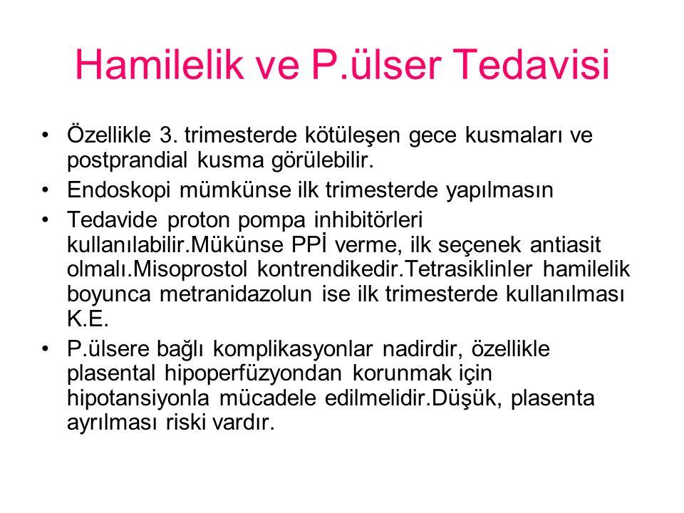 Hamilelik ve P.ülser Tedavisi Özellikle 3.