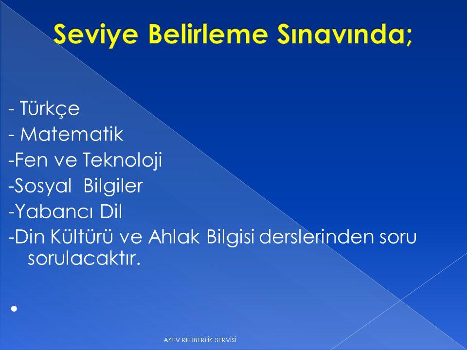 - Türkçe - Matematik -Fen ve Teknoloji -Sosyal Bilgiler -Yabancı Dil -Din Kültürü ve Ahlak Bilgisi derslerinden soru sorulacaktır.