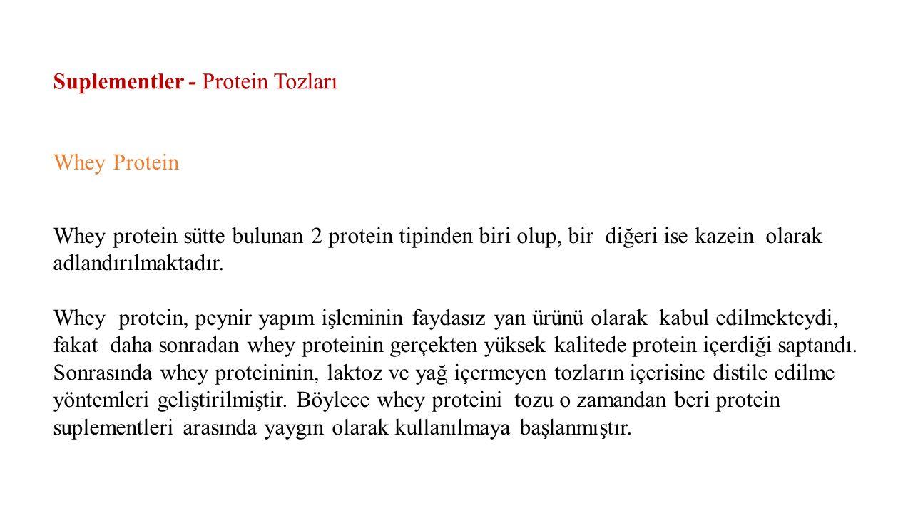 Suplementler - Protein Tozları Whey Protein Whey protein sütte bulunan 2 protein tipinden biri olup, bir diğeri ise kazein olarak adlandırılmaktadır.