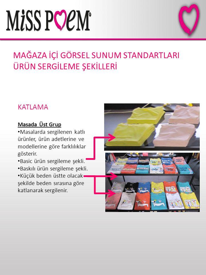 MAĞAZA İÇİ GÖRSEL SUNUM STANDARTLARI ÜRÜN SERGİLEME ŞEKİLLERİ KATLAMA Masada Üst Grup Masalarda sergilenen katlı ürünler, ürün adetlerine ve modelleri