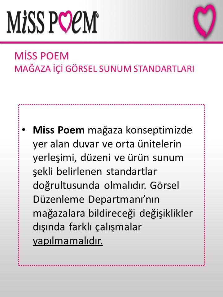 MİSS POEM MAĞAZA İÇİ GÖRSEL SUNUM STANDARTLARI Miss Poem mağaza konseptimizde yer alan duvar ve orta ünitelerin yerleşimi, düzeni ve ürün sunum şekli