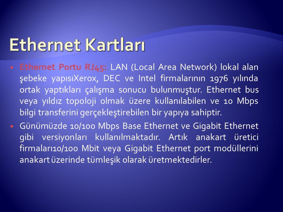  Ethernet Portu RJ45: LAN (Local Area Network) lokal alan şebeke yapısıXerox, DEC ve Intel firmalarının 1976 yılında ortak yaptıkları çalışma sonucu