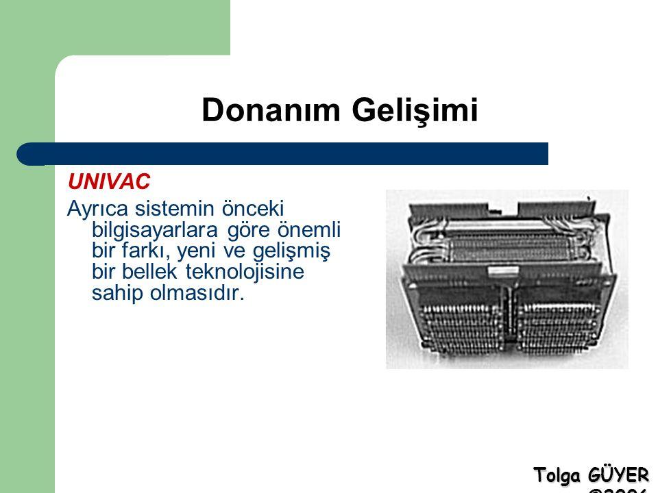 Donanım Gelişimi UNIVAC Ayrıca sistemin önceki bilgisayarlara göre önemli bir farkı, yeni ve gelişmiş bir bellek teknolojisine sahip olmasıdır. Tolga