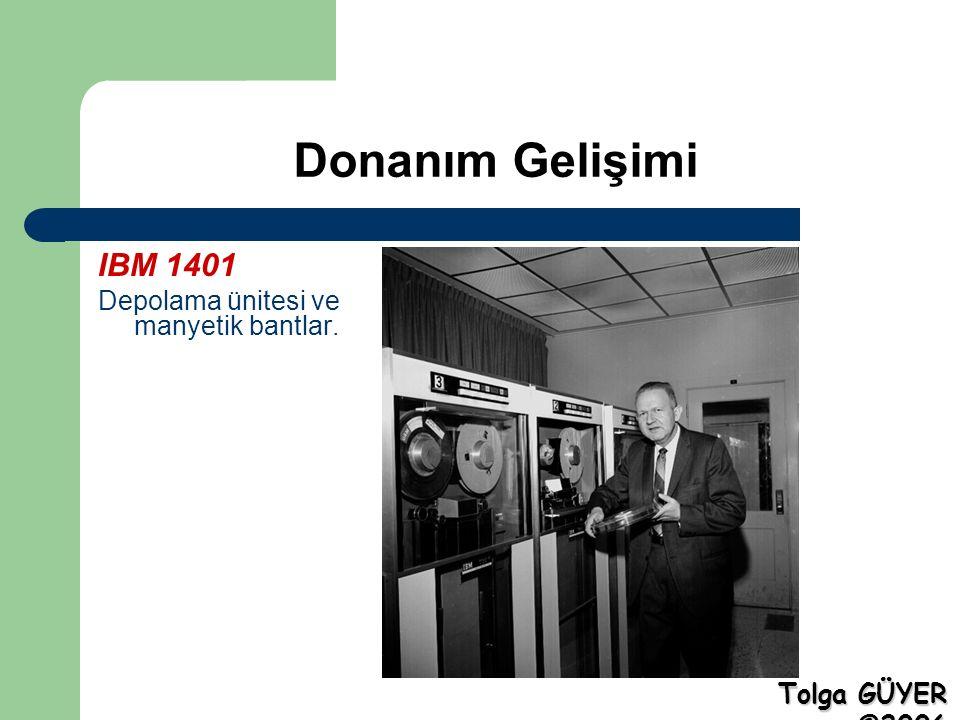 Donanım Gelişimi IBM 1401 Depolama ünitesi ve manyetik bantlar. Tolga GÜYER ©2006