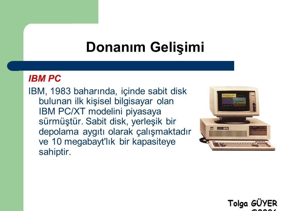 Donanım Gelişimi IBM PC IBM, 1983 baharında, içinde sabit disk bulunan ilk kişisel bilgisayar olan IBM PC/XT modelini piyasaya sürmüştür. Sabit disk,
