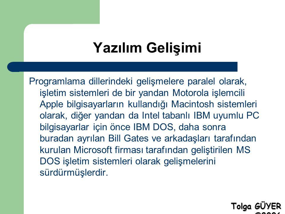 Yazılım Gelişimi Programlama dillerindeki gelişmelere paralel olarak, işletim sistemleri de bir yandan Motorola işlemcili Apple bilgisayarların kullan