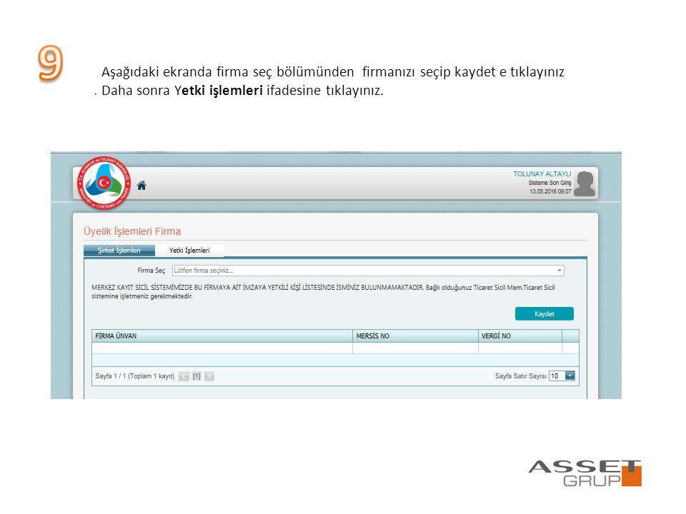 Aşağıdaki ekranda firma seç bölümünden firmanızı seçip kaydet e tıklayınız Daha sonra Yetki işlemleri ifadesine tıklayınız.