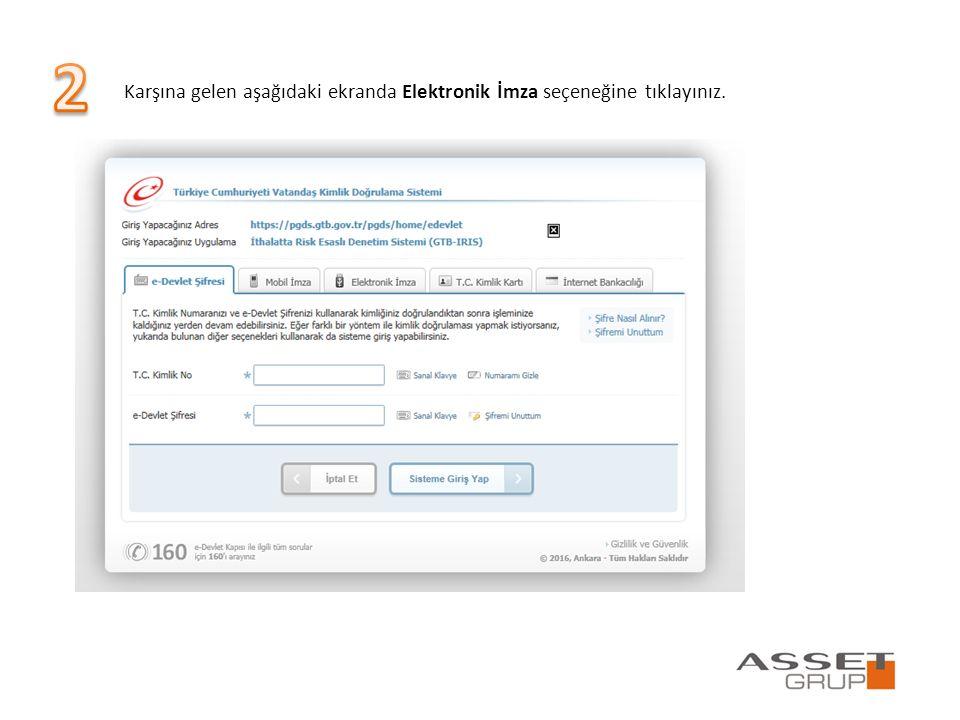Karşına gelen aşağıdaki ekranda Elektronik İmza seçeneğine tıklayınız.