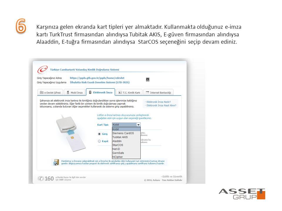 Karşınıza gelen ekranda kart tipleri yer almaktadır. Kullanmakta olduğunuz e-imza kartı TurkTrust firmasından alındıysa Tubitak AKIS, E-güven firmasın