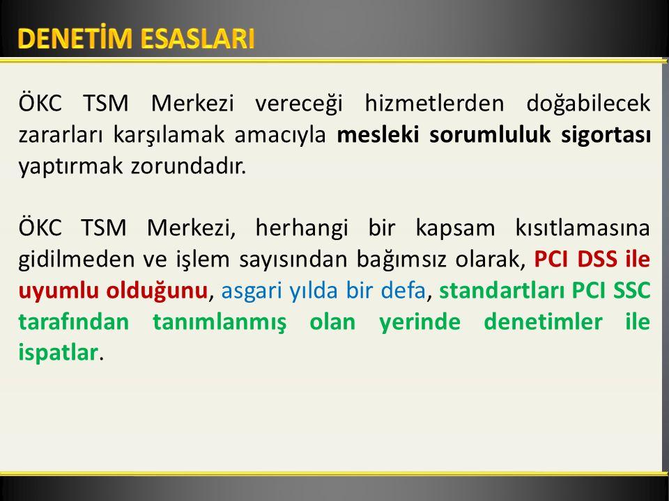 ÖKC TSM Merkezi vereceği hizmetlerden doğabilecek zararları karşılamak amacıyla mesleki sorumluluk sigortası yaptırmak zorundadır.