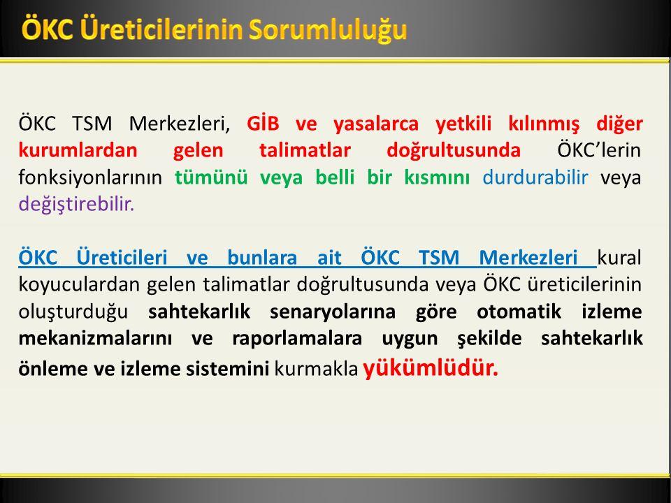 ÖKC TSM Merkezleri, GİB ve yasalarca yetkili kılınmış diğer kurumlardan gelen talimatlar doğrultusunda ÖKC'lerin fonksiyonlarının tümünü veya belli bir kısmını durdurabilir veya değiştirebilir.